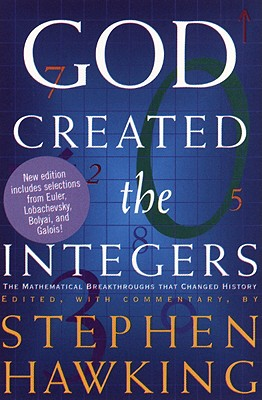 God Created the Integers By Hawking, Stephen W. (EDT)