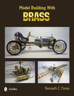 Model Building with Brass By Foran, Kenneth C.