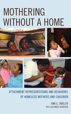 Mothering Without a Home By Smolen, Ann G./ Harrison, Alexandra M., M.d. (CON)
