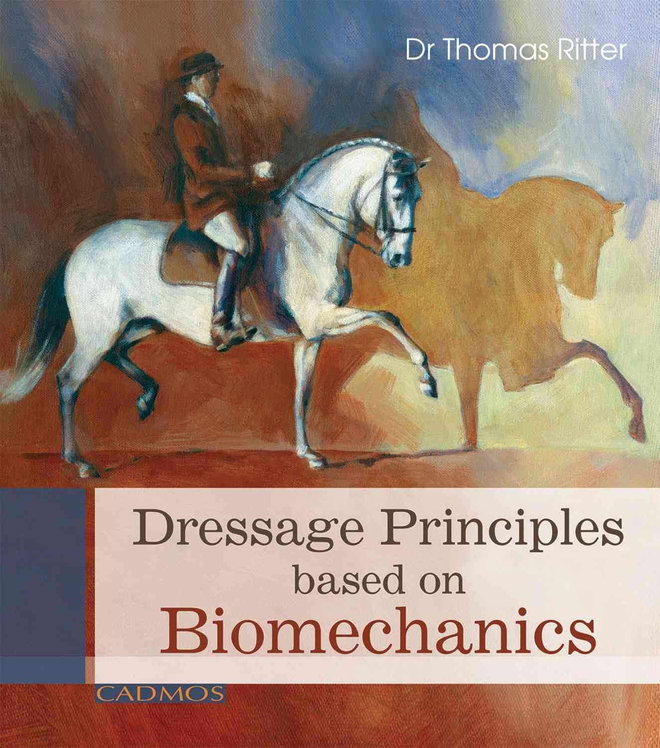 Biomechanical Basics of Classical Riding By Ritter, Thomas