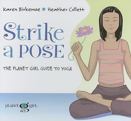 Strike a Pose By Birkemoe, Karen/ Collett, Heather (ILT)